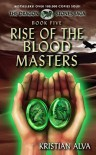 Rise of the Blood Masters: Book Five of the Dragon Stone Saga - Kristian Alva