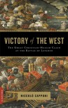 Victory of the West: The Great Christian-Muslim Clash at the Battle of Lepanto - Niccolò Capponi