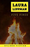 Five Fires (Kindle Single) - Laura Lippman