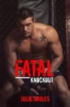 Fatal Knockout - Julie Bailes