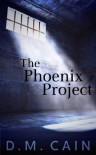 The Phoenix Project - D.M. Cain