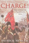 Give Them a Volley and Charge!: The Battle of Inkermann 1854 - Patrick Mercer