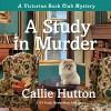 A Study in Murder - Callie Hutton, Rosie Akerman