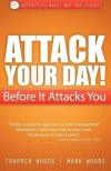 Attack Your Day!: Before It Attacks You - Mark Woods, Trapper Woods