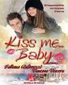 Kiss me... Baby - Fabiana Andreozzi, Vanessa Vescera, Vanessa Vescera