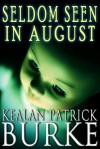 Seldom Seen in August - Kealan Patrick Burke