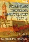 Pamiętnik oblężenia Częstochowy 1655 r. - O. Augustyn Kordecki