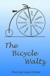 The Bicycle Waltz: A Novel of Round Dance and Romance - Paul R Zimmer, Jean M Zimmer
