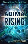 Adima Rising (The Adima Chronicles Book 1) - Steve Schatz
