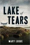 Lake of Tears: A Claire Watkins Mystery (Hardback) - Common - by Mary Logue