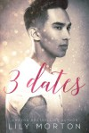 3 Dates - Lily Morton