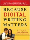 Because Digital Writing Matters: Improving Student Writing in Online and Multimedia Environments - National Writing Project