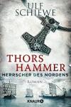 Herrscher des Nordens - Thors Hammer: Roman - Ulf Schiewe