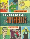The League of Regrettable Superheroes (Loot Crate Edition) - Jon Morris