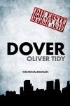Dover: Kriminalroman (Die Romney und Marsh Akten 1) - Oliver Tidy, Daniela Brezing