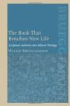 The Book That Breathes New Life - Walter Brueggemann, Patrick D. Miller