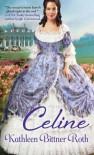 Celine - Kathleen Bittner Roth