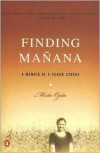 Finding Manana: A Memoir of a Cuban Exodus - Mirta Ojito