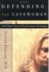 Defending the Cavewoman: And Other Tales of Evolutionary Neurology - Harold L. Klawans MD