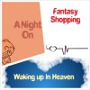 A Night On/Fantasy Shopping/Waking Up In Heaven - Stephanie Tuell