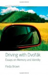 Driving with Dvorak: Essays on Memory and Identity - Fleda Brown