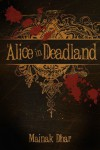 Alice in Deadland - Mainak Dhar