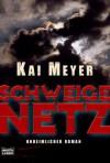 Schweigenetz - Kai Meyer