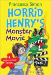 Horrid Henry's Monster Movie - Francesca Simon, Tony Ross