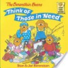 The Berenstain Bears Think of Those in Need - Stan Berenstain, Jan Berenstain