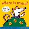 Where Is Maisy?: A Maisy Lift-the-Flap Book (Board Book) - Lucy Cousins