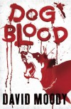 Dog Blood - David Moody