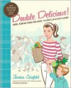 Double Delicious!: Good, Simple Food for Busy, Complicated Lives - Jessica Seinfeld