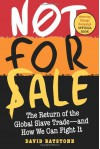 Not for Sale: The Return of the Global Slave Trade~~and How We Can Fight It - David Batstone