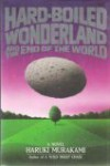 The Hard-boiled Wonderland and the End of the World - Haruki Murakami, Alfred Birnbaum