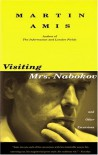 Visiting Mrs. Nabokov: And Other Excursions - Martin Amis