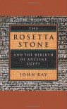 The Rosetta Stone and the Rebirth of Ancient Egypt (Wonders of the World) - John D. Ray