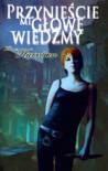 Przynieście Mi Głowę Wiedźmy (Zapadlisko #1) - Kim Harrison, Agnieszka Sylwanowicz