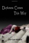 Darkness Comes This Way - Pixie Lynn Whitfield