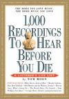 1,000 Recordings to Hear Before You Die (1,000 Before You Die) - Tom Moon