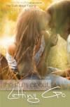The Truth About Letting Go (The Truth #2) - Leigh Talbert Moore