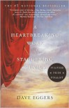 A Heartbreaking Work of Staggering Genius: A Memoir Based on a True Story -