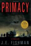 Primacy - J.E. Fishman
