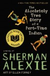 The Absolutely True Diary of a Part-Time Indian [Paperback] [2009] Trade Paperback Edition Ed. Sherman Alexie, Ellen Forney - Ellen Forney Sherman Alexie