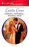 Majesty, Mistress...Missing Heir - Caitlin Crews