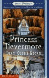Princess Nevermore (Point Fantasy) - Dian Curtis Regan