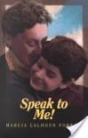 Speak to Me! - Marcia Calhoun Forecki