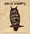 Let's Explore Diabetes with Owls - David Sedaris,  Read by Author