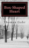 Box-Shaped Heart - Thomas Gahr