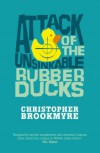 Attack Of The Unsinkable Rubber Ducks - Christopher Brookmyre