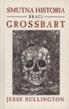 Smutna historia braci Grossbart - Jesse Bullington